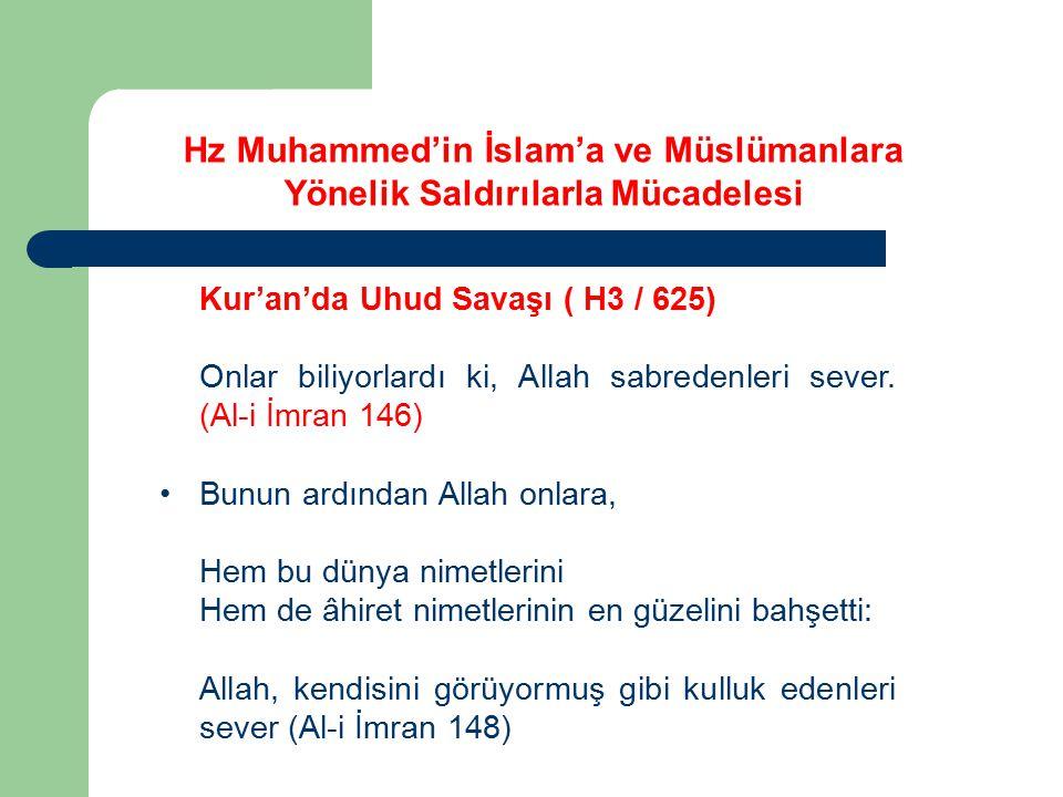 Kur'an'da Uhud Savaşı ( H3 / 625) Onlar biliyorlardı ki, Allah sabredenleri sever. (Al-i İmran 146) Bunun ardından Allah onlara, Hem bu dünya nimetler