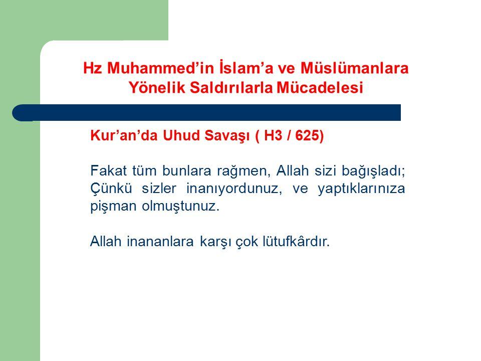 Kur'an'da Uhud Savaşı ( H3 / 625) Fakat tüm bunlara rağmen, Allah sizi bağışladı; Çünkü sizler inanıyordunuz, ve yaptıklarınıza pişman olmuştunuz. All