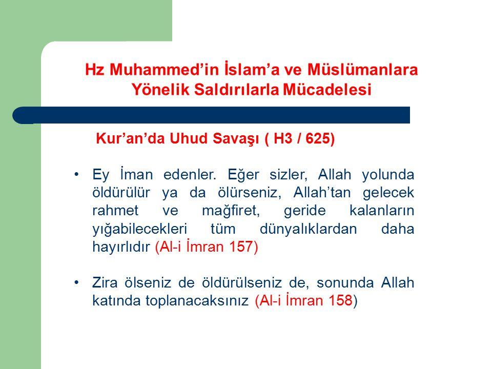 Kur'an'da Uhud Savaşı ( H3 / 625) Ey İman edenler. Eğer sizler, Allah yolunda öldürülür ya da ölürseniz, Allah'tan gelecek rahmet ve mağfiret, geride
