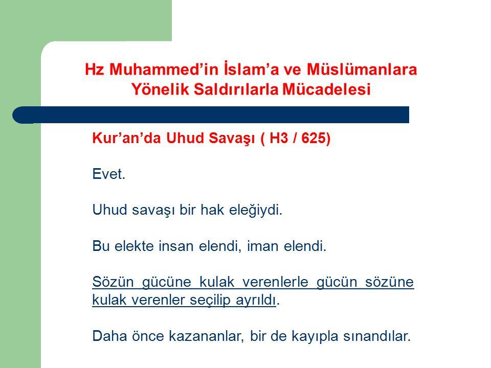 Kur'an'da Uhud Savaşı ( H3 / 625) Evet. Uhud savaşı bir hak eleğiydi. Bu elekte insan elendi, iman elendi. Sözün gücüne kulak verenlerle gücün sözüne