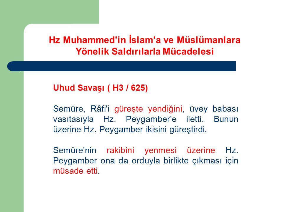 Uhud Savaşı ( H3 / 625) Semüre, Râfi'i güreşte yendiğini, üvey babası vasıtasıyla Hz. Peygamber'e iletti. Bunun üzerine Hz. Peygamber ikisini güreştir
