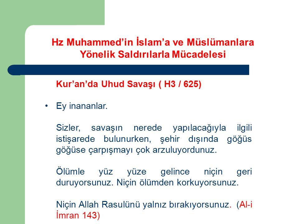 Kur'an'da Uhud Savaşı ( H3 / 625) Ey inananlar. Sizler, savaşın nerede yapılacağıyla ilgili istişarede bulunurken, şehir dışında göğüs göğüse çarpışma