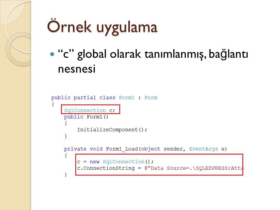 """Örnek uygulama """"c"""" global olarak tanımlanmış, ba ğ lantı nesnesi"""
