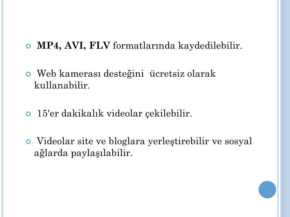 MP4, AVI, FLV formatlarında kaydedilebilir. Web kamerası desteğini ücretsiz olarak kullanabilir.