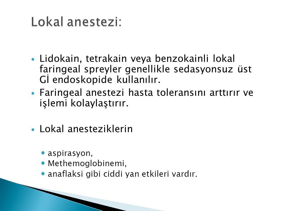 Lidokain, tetrakain veya benzokainli lokal faringeal spreyler genellikle sedasyonsuz üst Gİ endoskopide kullanılır. Faringeal anestezi hasta toleransı