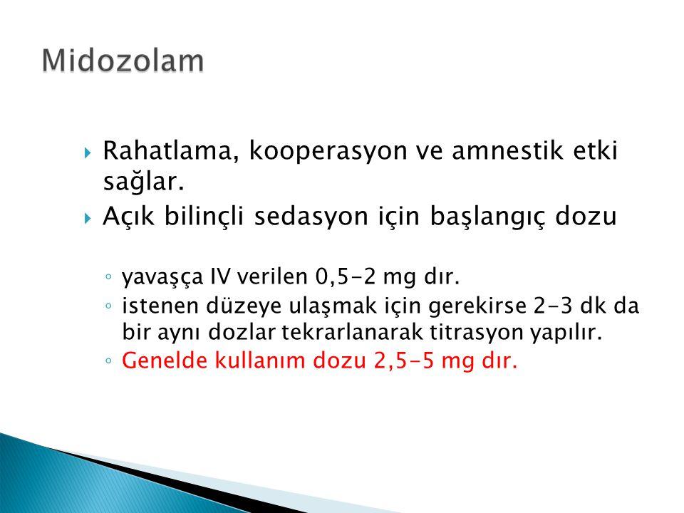  Rahatlama, kooperasyon ve amnestik etki sağlar.  Açık bilinçli sedasyon için başlangıç dozu ◦ yavaşça IV verilen 0,5-2 mg dır. ◦ istenen düzeye ula