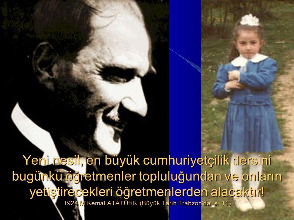 Sizler, yani yeni nesil Türkiye nin genç evlatları, yorulsanız dahi beni takip edeceksiniz.