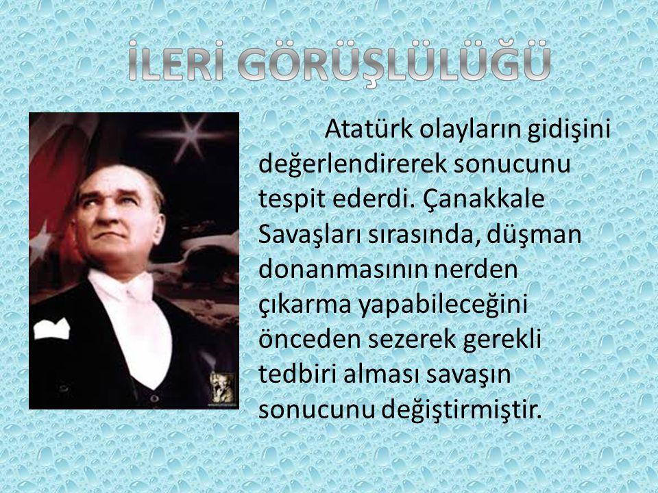 Atatürk, doğruyu söylemekten asla çekinmezdi.