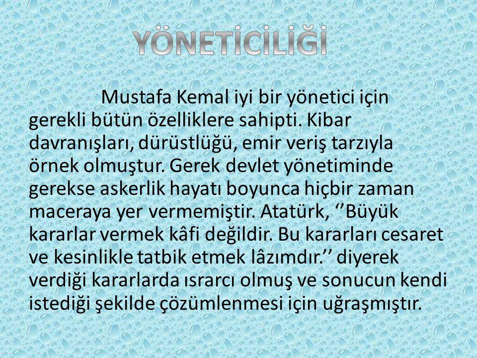 Atatürk'ün özelliklerinden biri de insan sevgisidir.