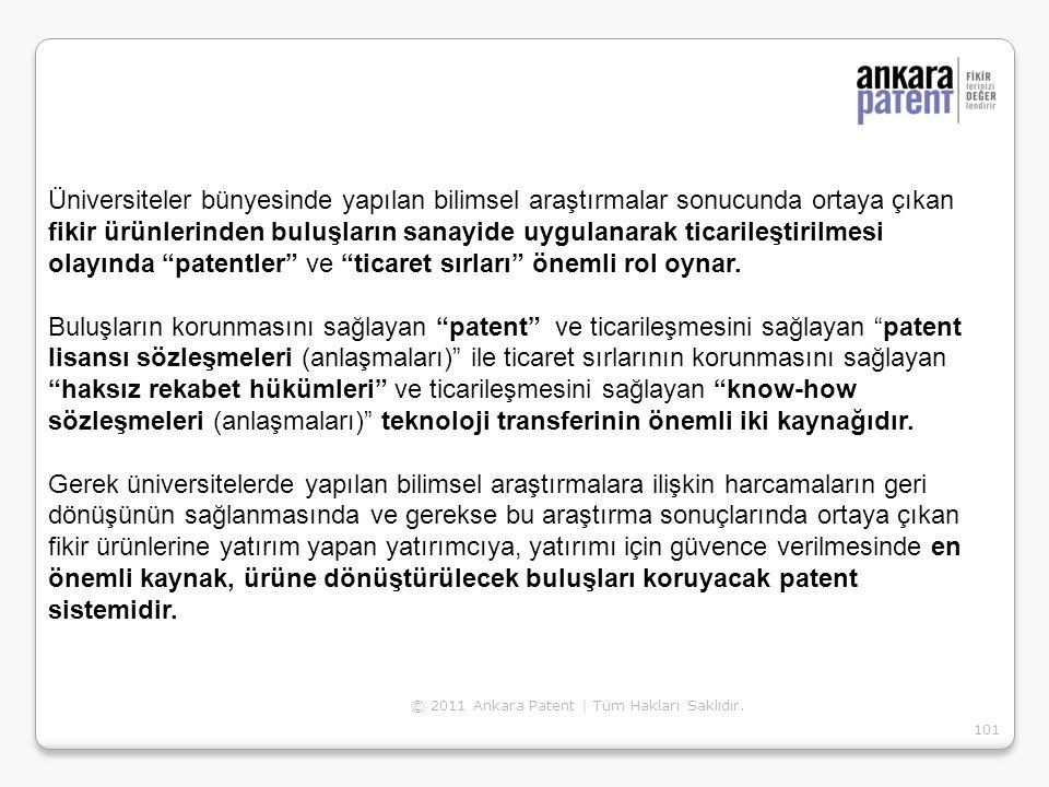 © 2011 Ankara Patent | Tüm Hakları Saklıdır. 101 Üniversiteler bünyesinde yapılan bilimsel araştırmalar sonucunda ortaya çıkan fikir ürünlerinden bulu