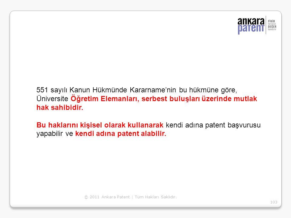 © 2011 Ankara Patent | Tüm Hakları Saklıdır. 103 551 sayılı Kanun Hükmünde Kararname'nin bu hükmüne göre, Üniversite Öğretim Elemanları, serbest buluş