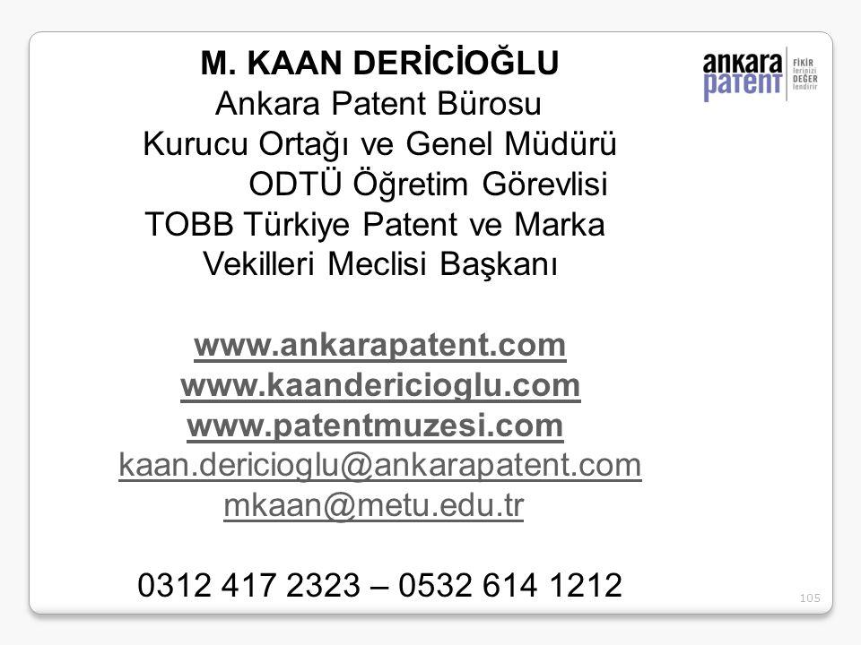105 M. KAAN DERİCİOĞLU Ankara Patent Bürosu Kurucu Ortağı ve Genel Müdürü ODTÜ Öğretim Görevlisi TOBB Türkiye Patent ve Marka Vekilleri Meclisi Başkan