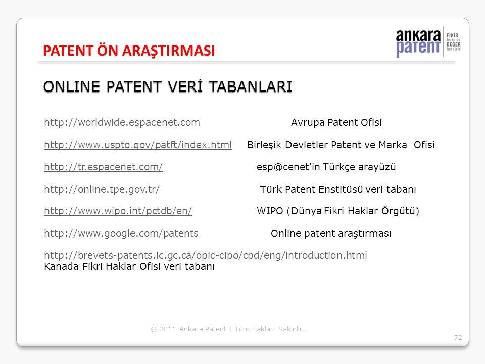 ONLINE PATENT VERİ TABANLARI http://worldwide.espacenet.comhttp://worldwide.espacenet.com Avrupa Patent Ofisi http://www.uspto.gov/patft/index.htmlhtt