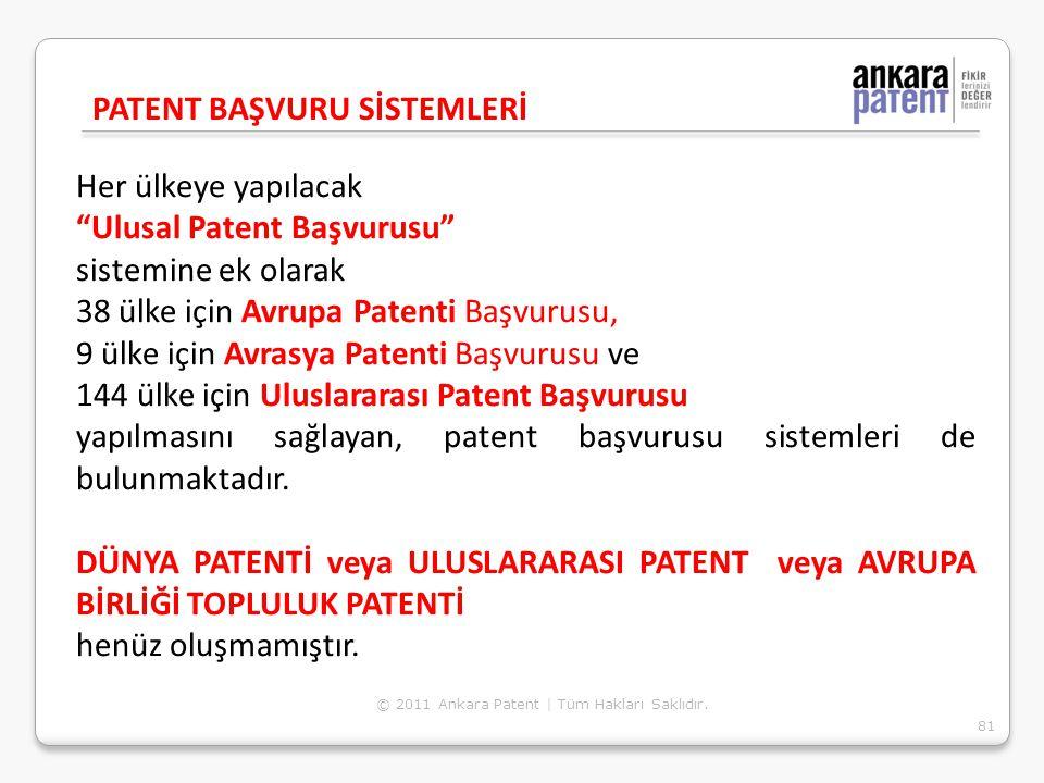 """Her ülkeye yapılacak """"Ulusal Patent Başvurusu"""" sistemine ek olarak 38 ülke için Avrupa Patenti Başvurusu, 9 ülke için Avrasya Patenti Başvurusu ve 144"""