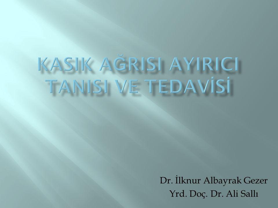 Dr. İlknur Albayrak Gezer Yrd. Doç. Dr. Ali Sallı
