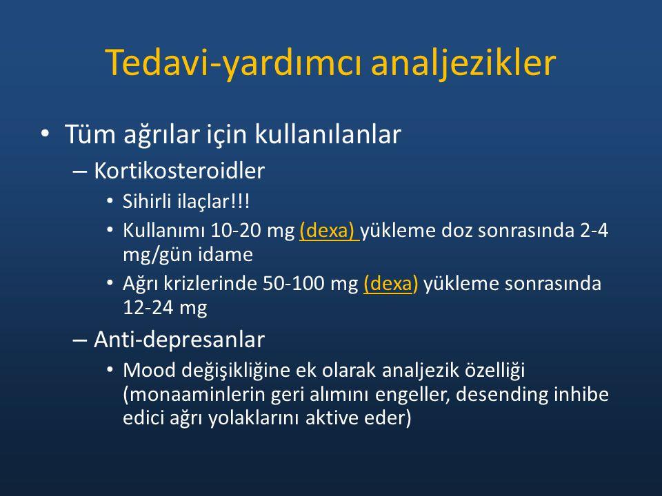 Tüm ağrılar için kullanılanlar – Kortikosteroidler Sihirli ilaçlar!!! Kullanımı 10-20 mg (dexa) yükleme doz sonrasında 2-4 mg/gün idame Ağrı krizlerin
