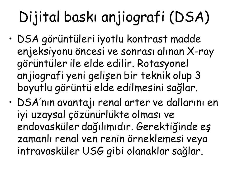Dijital baskı anjiografi (DSA) DSA görüntüleri iyotlu kontrast madde enjeksiyonu öncesi ve sonrası alınan X-ray görüntüler ile elde edilir.