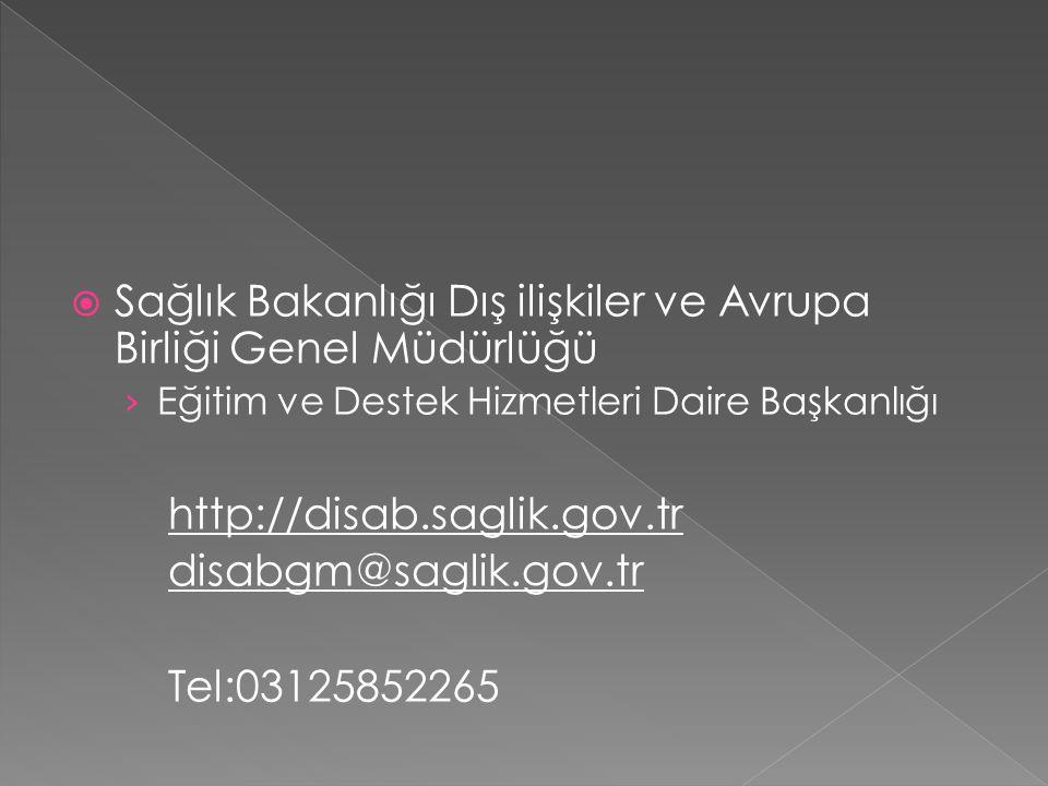  Sağlık Bakanlığı Dış ilişkiler ve Avrupa Birliği Genel Müdürlüğü › Eğitim ve Destek Hizmetleri Daire Başkanlığı http://disab.saglik.gov.tr disabgm@s