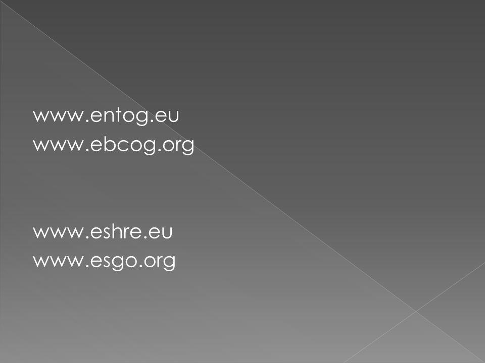 www.entog.eu www.ebcog.org www.eshre.eu www.esgo.org