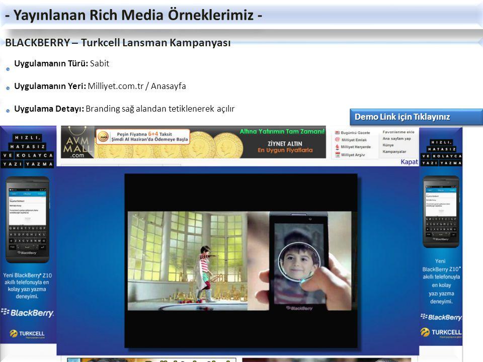 BLACKBERRY – Turkcell Lansman Kampanyası Uygulamanın Türü: Sabit Uygulamanın Yeri: Milliyet.com.tr / Anasayfa Uygulama Detayı: Branding sağ alandan te
