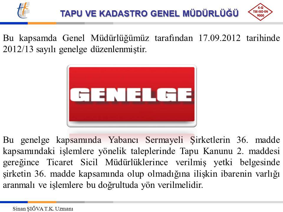 TAPU VE KADASTRO GENEL MÜDÜRLÜĞÜ Bu kapsamda Genel Müdürlüğümüz tarafından 17.09.2012 tarihinde 2012/13 sayılı genelge düzenlenmiştir.