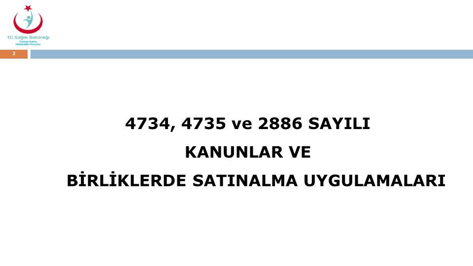 2 4734, 4735 ve 2886 SAYILI KANUNLAR VE BİRLİKLERDE SATINALMA UYGULAMALARI