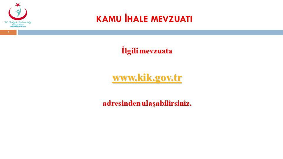 KAMU İ HALE MEVZUATI İlgili mevzuata www.kik.gov.tr adresinden ulaşabilirsiniz. 7