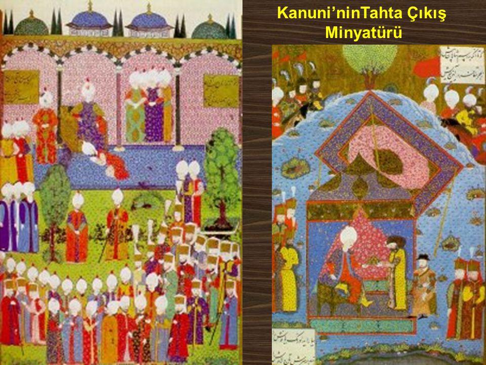 KANUNİ SULTAN SÜLEYMAN DÖNEMİ (1520-1566) * Yavuz Sultan Selim in Şark Çıbanı hastalığından ölmesi üzerine oğlu I.