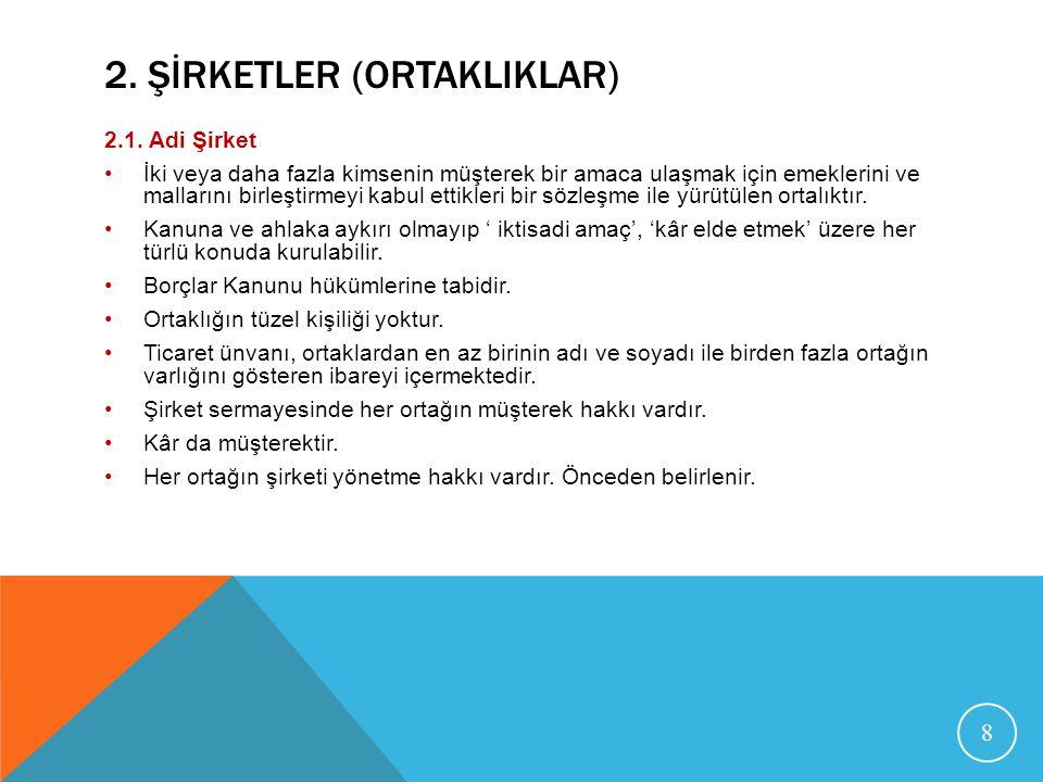 2.ŞİRKETLER (ORTAKLIKLAR) 2.1.