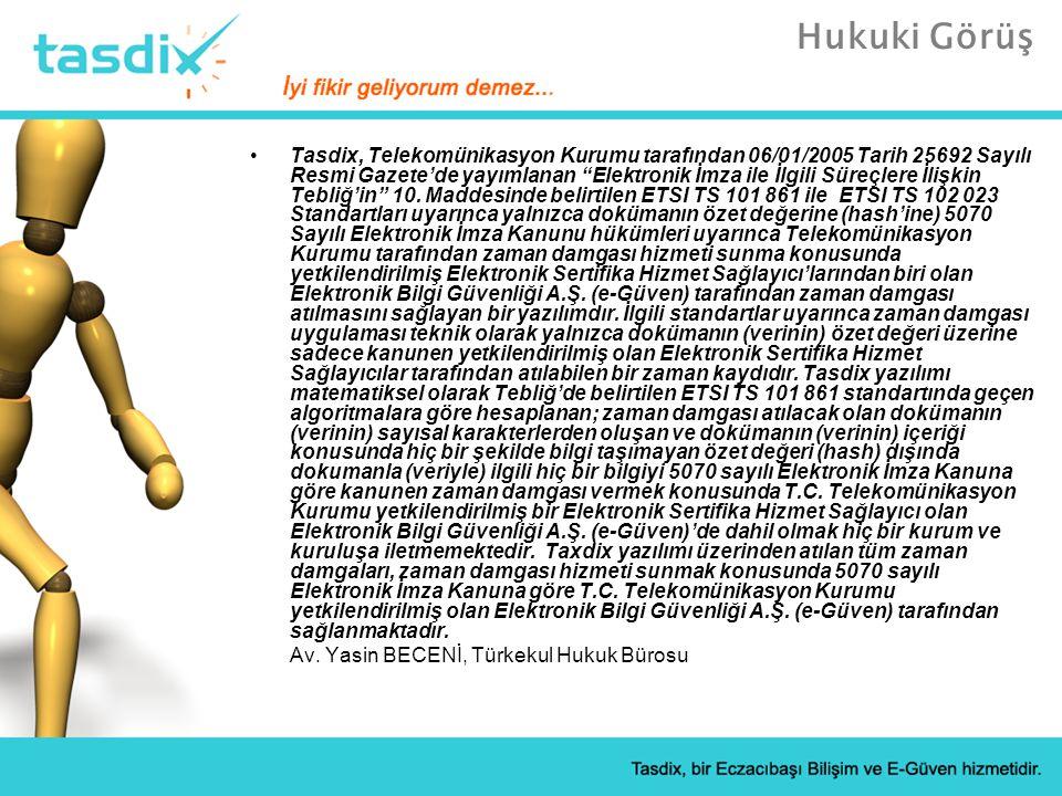 Hukuki Görüş Tasdix, Telekomünikasyon Kurumu tarafından 06/01/2005 Tarih 25692 Sayılı Resmi Gazete'de yayımlanan Elektronik İmza ile İlgili Süreçlere İlişkin Tebliğ'in 10.