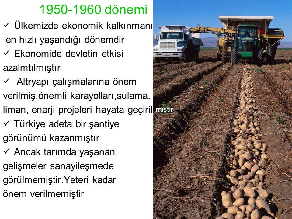 1950-1960 dönemi Ülkemizde ekonomik kalkınmanın en hızlı yaşandığı dönemdir Ekonomide devletin etkisi azalmtılmıştır Altryapı çalışmalarına önem veril
