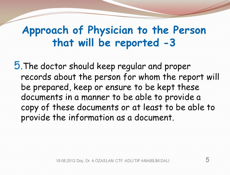 Approach of Physician to the Person that will be reported -3 5. The doctor should keep regular and proper records about the person for whom the report