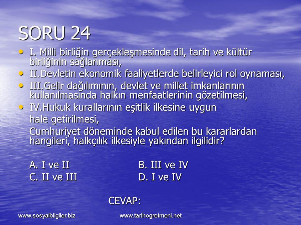 www.sosyalbilgiler.bizwww.tarihogretmeni.net SORU 24 I. Milli birliğin gerçekleşmesinde dil, tarih ve kültür birliğinin sağlanması, I. Milli birliğin