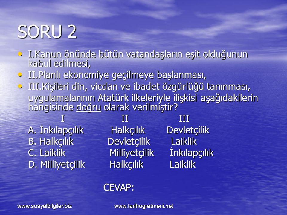 www.sosyalbilgiler.bizwww.tarihogretmeni.net SORU 2 I.Kanun önünde bütün vatandaşların eşit olduğunun kabul edilmesi, I.Kanun önünde bütün vatandaşlar