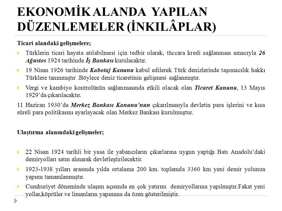 EKONOMİK ALANDA YAPILAN DÜZENLEMELER (İNKILÂPLAR) Ticari alandaki gelişmelere;  Türklerin ticari hayata atılabilmesi için tedbir olarak, tüccara kred