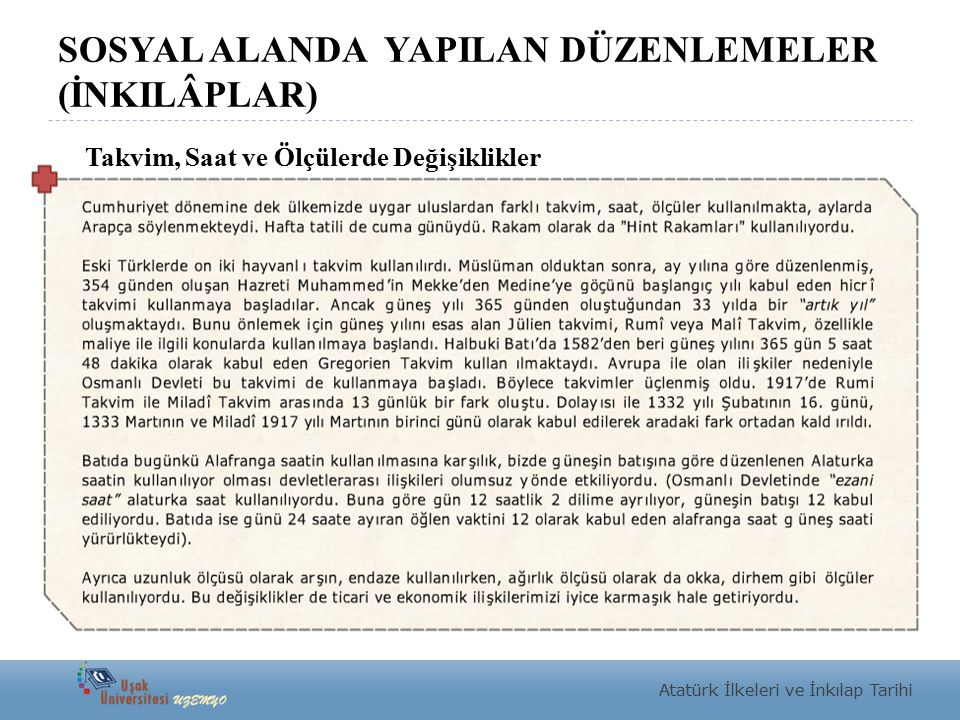 SOSYAL ALANDA YAPILAN DÜZENLEMELER (İNKILÂPLAR) Atatürk İlkeleri ve İnkılap Tarihi Takvim, Saat ve Ölçülerde Değişiklikler