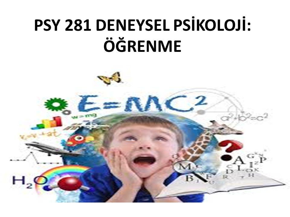 PSY 281 DENEYSEL PSİKOLOJİ: ÖĞRENME