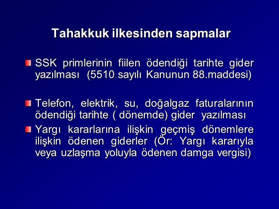 Tahakkuk ilkesinden sapmalar Tahakkuk ilkesinden sapmalar SSK primlerinin fiilen ödendiği tarihte gider yazılması (5510 sayılı Kanunun 88.maddesi) Tel