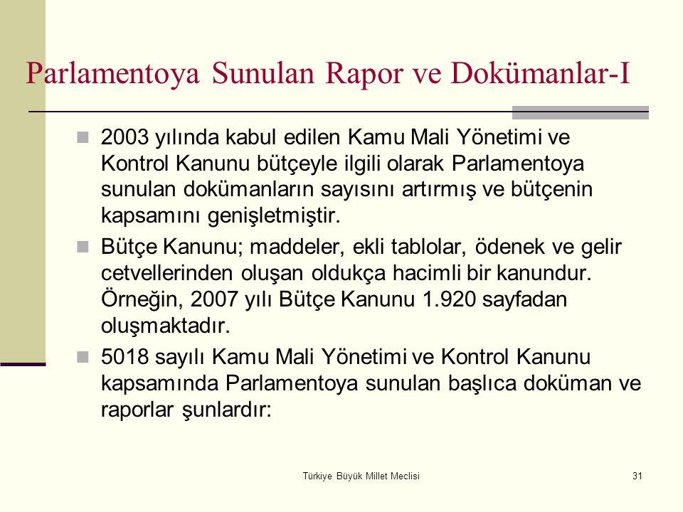 Türkiye Büyük Millet Meclisi31 Parlamentoya Sunulan Rapor ve Dokümanlar-I 2003 yılında kabul edilen Kamu Mali Yönetimi ve Kontrol Kanunu bütçeyle ilgi