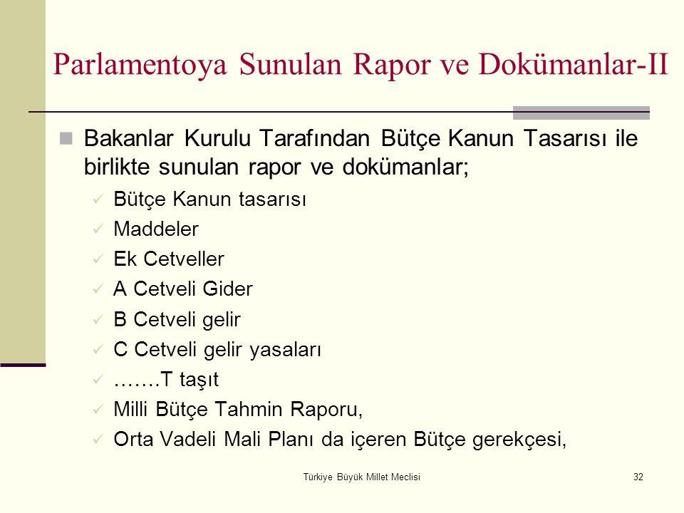 Türkiye Büyük Millet Meclisi32 Parlamentoya Sunulan Rapor ve Dokümanlar-II Bakanlar Kurulu Tarafından Bütçe Kanun Tasarısı ile birlikte sunulan rapor