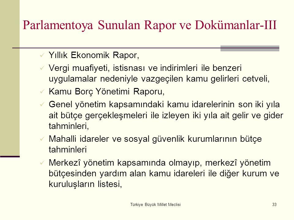 Türkiye Büyük Millet Meclisi33 Parlamentoya Sunulan Rapor ve Dokümanlar-III Yıllık Ekonomik Rapor, Vergi muafiyeti, istisnası ve indirimleri ile benze