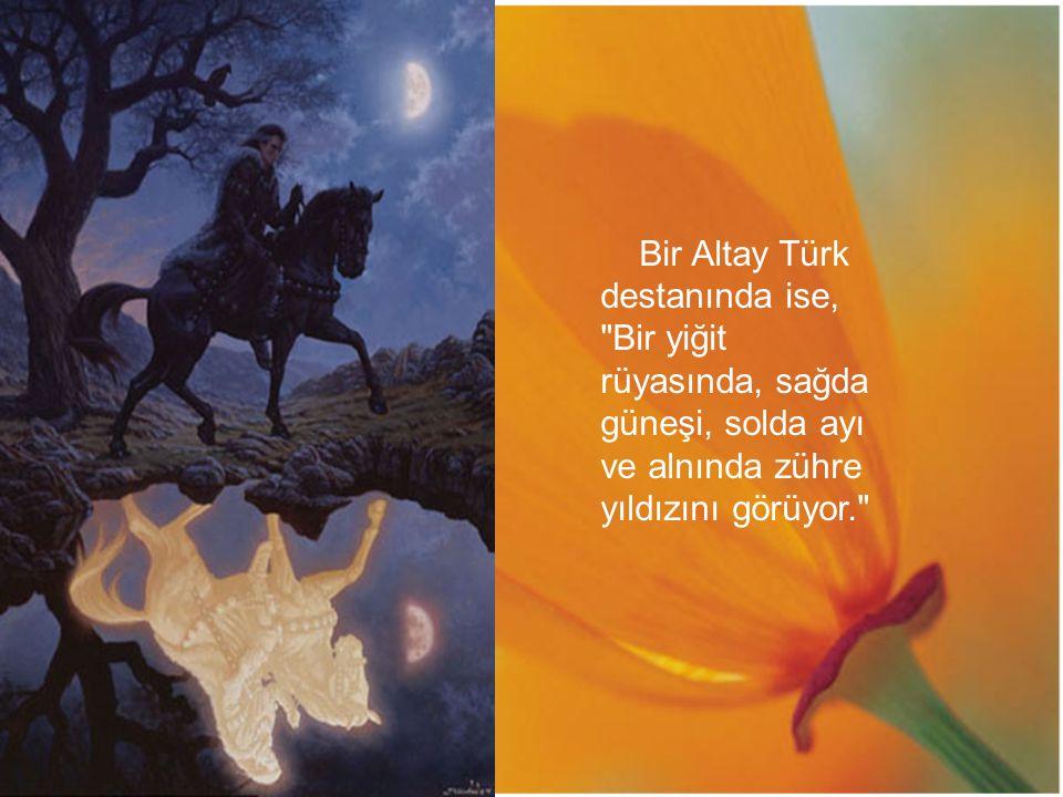 Bir Altay Türk destanında ise,