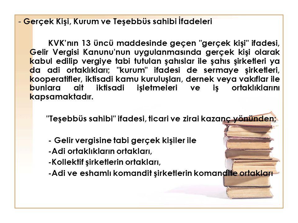 - Gerçek Kişi, Kurum ve Teşebbüs sahibi İfadeleri KVK'nın 13 üncü maddesinde geçen