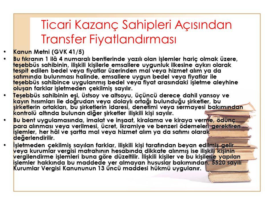Ticari Kazanç Sahipleri Açısından Transfer Fiyatlandırması Kanun Metni (GVK 41/5) Kanun Metni (GVK 41/5) Bu fıkranın 1 ilâ 4 numaralı bentlerinde yazı