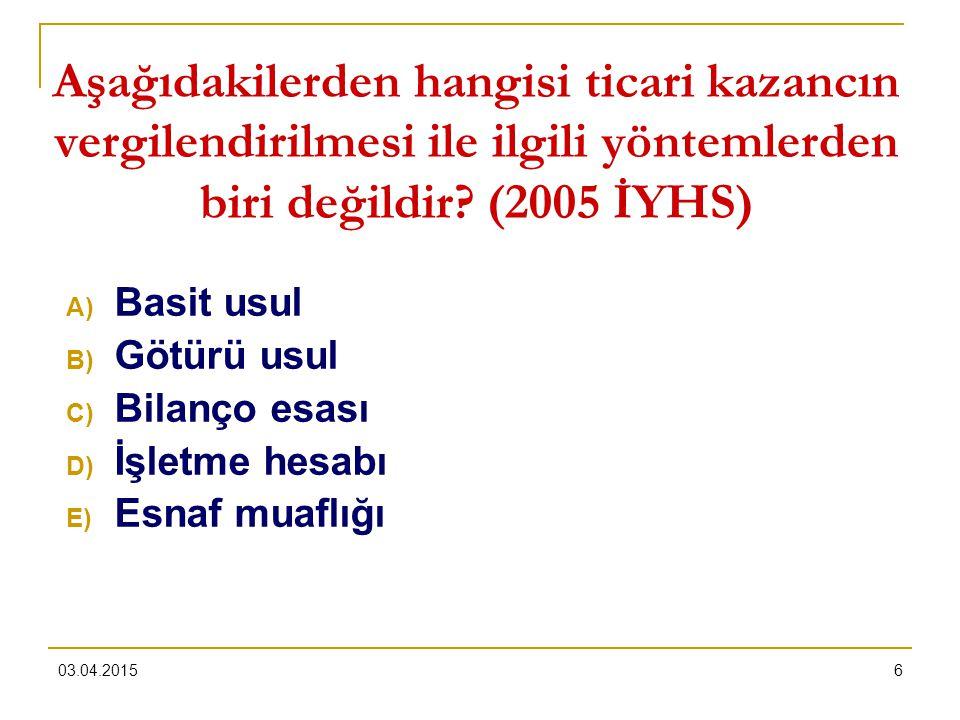 03.04.20156 Aşağıdakilerden hangisi ticari kazancın vergilendirilmesi ile ilgili yöntemlerden biri değildir? (2005 İYHS) A) Basit usul B) Götürü usul