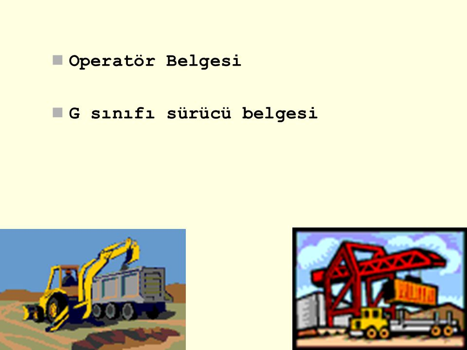 Operatör Belgesi G sınıfı sürücü belgesi