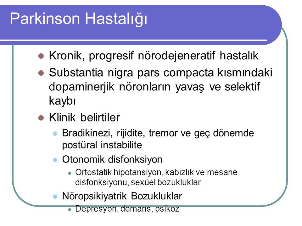 Parkinson Hastalığı Kronik, progresif nörodejeneratif hastalık Substantia nigra pars compacta kısmındaki dopaminerjik nöronların yavaş ve selektif kay