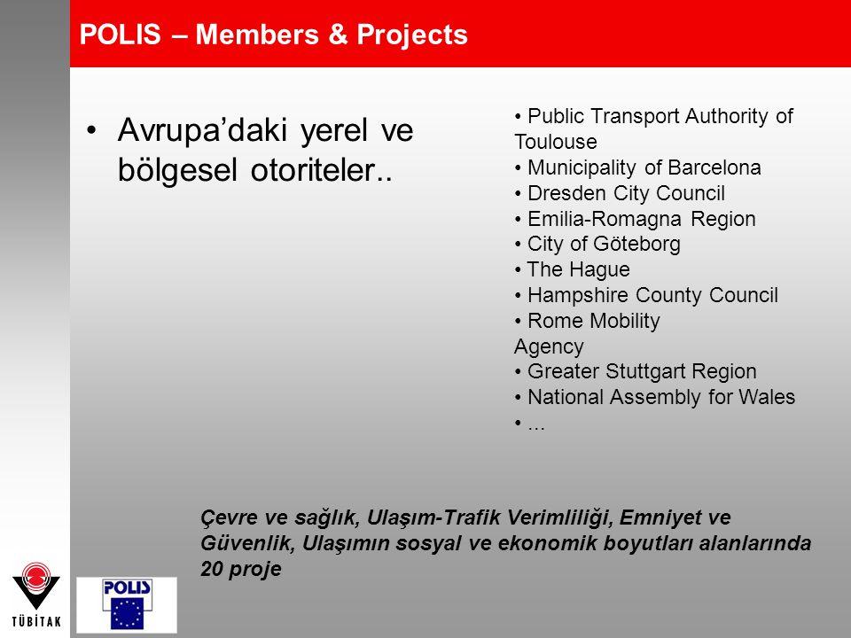 POLIS – Members & Projects Avrupa'daki yerel ve bölgesel otoriteler.. Public Transport Authority of Toulouse Municipality of Barcelona Dresden City Co