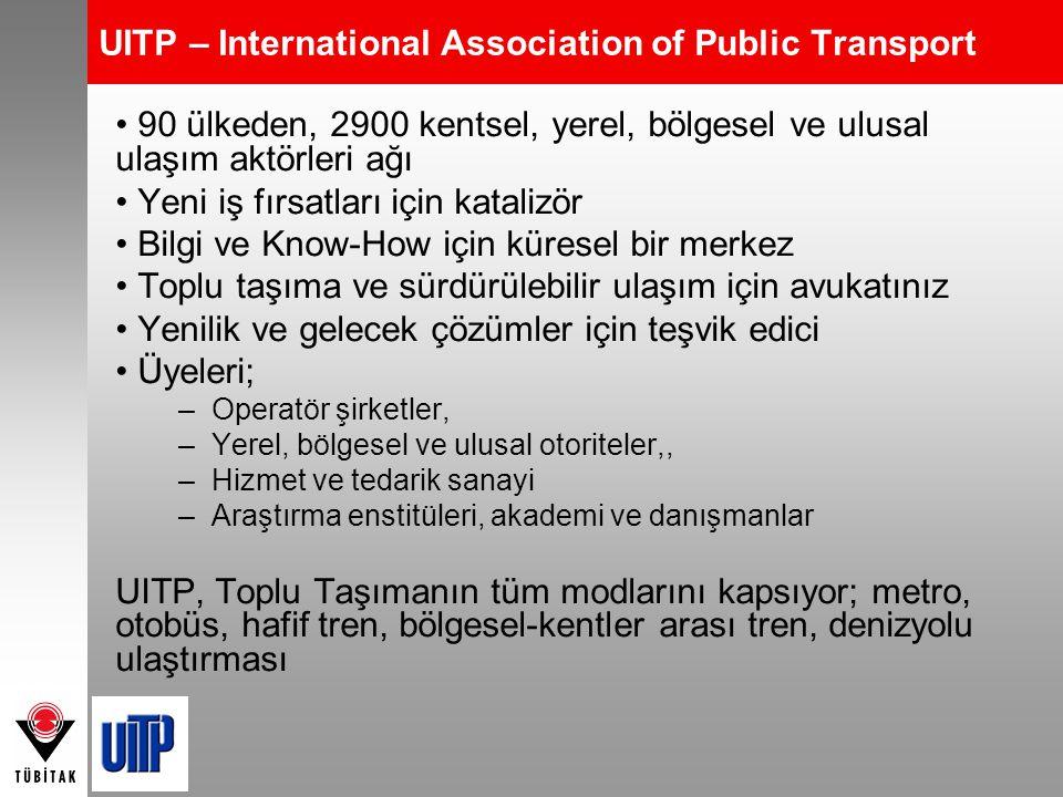 UITP – International Association of Public Transport 90 ülkeden, 2900 kentsel, yerel, bölgesel ve ulusal ulaşım aktörleri ağı Yeni iş fırsatları için