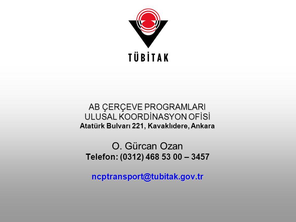 AB ÇERÇEVE PROGRAMLARI ULUSAL KOORDİNASYON OFİSİ Atatürk Bulvarı 221, Kavaklıdere, Ankara O. Gürcan Ozan Telefon: (0312) 468 53 00 – 3457 ncptransport